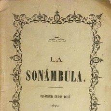 Libretos de ópera: BELLINI : LA SONÁMBULA. (MADRID, 1871. ÓPERA ESTRENADA EN EL TEATRO REAL) ED. TOMAS GORCHS. . Lote 55048232
