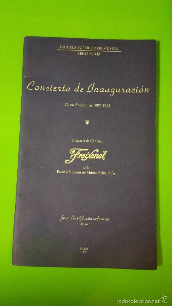 ESCUELA SUPERIOR DE MÚSICA REINA SOFÍA ORQUESTA DE CÁMARA FREIXENET INAUGURACIÓN CURSO ACADÉMICO (Música - Libretos de Opera)