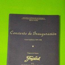 Libretos de ópera: ESCUELA SUPERIOR DE MÚSICA REINA SOFÍA ORQUESTA DE CÁMARA FREIXENET INAUGURACIÓN CURSO ACADÉMICO. Lote 57994711