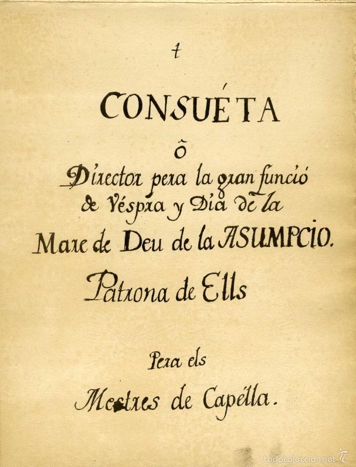 Libretos de ópera: 1709. CONSUETA DE LA FIESTA DE ELCHE. Nº 1 DE LA COLECCIÓN DE TEXTOS Y DOCUMENTOS PARA LA HISTORIA.. - Foto 3 - 164899305