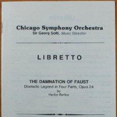 Libretos de ópera: LIBRETTO LA CONDENACION DE FAUSTO, CHICAGO SYMPHONY ORCHESTRA SIR GEORG SOLTI, CARNEGIE HALL 21 PAG. Lote 63788899