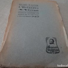 Libretos de ópera: L' HOLANDES ERRANT / R. WAGNER; TRAD. X. VIURA I A. RIBERA. BCN : A. WAGNERIANA, 1904. 19X13CM. 68P.. Lote 65949666