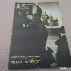 Libretos de ópera: GRAN TEATRO DEL LICEO BARCELONA 1963 BLACK NATIVITY MARION WILLIAMS NAVIDAD NEGRA. Lote 233353315