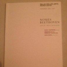 Libretos de ópera: LIBRETO DE CONCIERTO NOMÉS BEETHOVEN, PALAU DE LES ARTS 2006. Lote 77818165