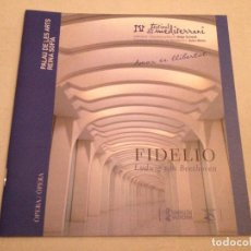 Libretos de ópera: LIBRETO DE ÓPERA FIDELIO DE L. VAN BEETHOVEN, IV FESTIVAL DEL MEDITERRANI PALAU DE LES ARTS 2011. Lote 77852933