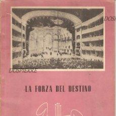 Libretos de ópera: LIBRETO, LA FORZA DEL DESTINO, IV FESTIVAL DE ÓPERA-ABAO-BILBAO 1955. Lote 83123292