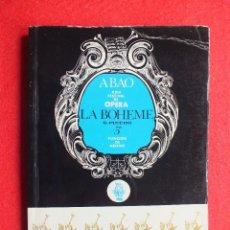 Libretos de ópera: ABAO XXIV FESTIVAL DE OPERA 1975 BILBAO LIBRETO LA BOHEME PUCCINI FOTO CORO BILBAINO Y LA SINFÓNICA. Lote 84852688