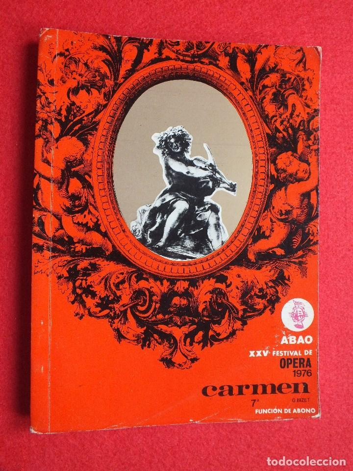 ABAO BILBAO XXV FESTIVAL DE OPERA 1976 BIZET CARMEN LIBRETO CON ARGUMENTO, FOTOGRAFIA CORO (Música - Libretos de Opera)