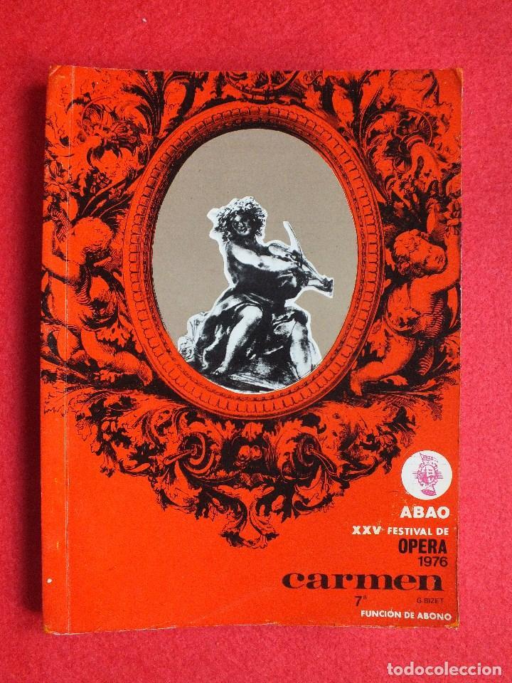 Libretos de ópera: ABAO BILBAO XXV FESTIVAL DE OPERA 1976 BIZET CARMEN LIBRETO CON ARGUMENTO, FOTOGRAFIA CORO - Foto 3 - 85056104