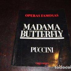 Libretos de ópera: MADAMA BURTTERFLY -LIBRETO. Lote 87017188