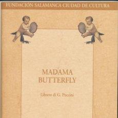 Libretos de ópera: . MADAMA BUTTERFLY, LIBRETO 2006. Lote 89204092