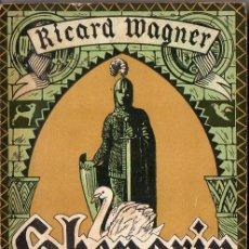 Libretos de ópera: RICARD WAGNER : LOHENGRIN - ASSOCIACIÓ WAGNERIANA, 1926. Lote 92775159