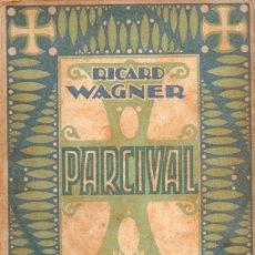 Libretos de ópera: RICARD WAGNER : PARCIVAL - ASSOCIACIÓ WAGNERIANA, 1924. Lote 92775435