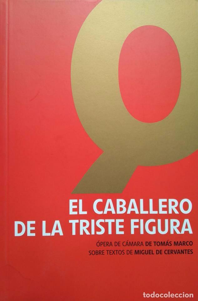 EL CABALLERO DE LA TRISTE FIGURA, DE TOMÁS MARCO (Música - Libretos de Opera)