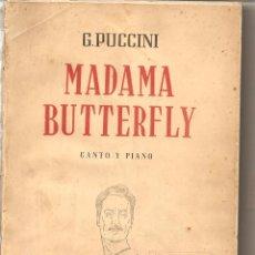 Libretos de ópera: LIBRETO OPERA, MADAME BUTTERFLY, DE G. PUCCINI, PARA CANTO Y PIANO,. Lote 97271123