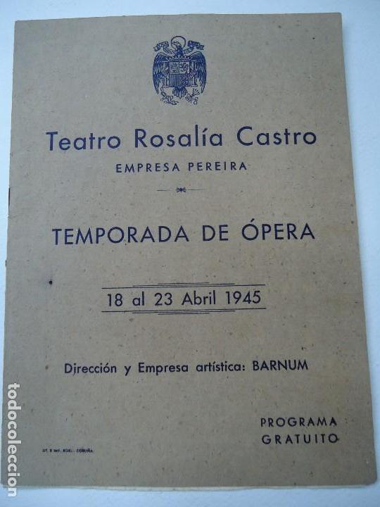 TEMPORADA DE OPERA TEATRO ROSALÍA CASTRO LA CORUÑA 1945 (Música - Libretos de Opera)