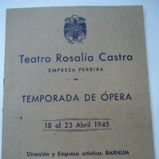 Libretos de ópera: TEMPORADA DE OPERA TEATRO ROSALÍA CASTRO LA CORUÑA 1945. Lote 101081123