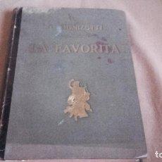 Libretos de ópera: ANTIGUO LIBRO DE LA OPERA DE DONIZETTI , LA FAVORITA . EDITA RICORDI . OPERA COMPLETA EN 4 ACTOS. Lote 102688455