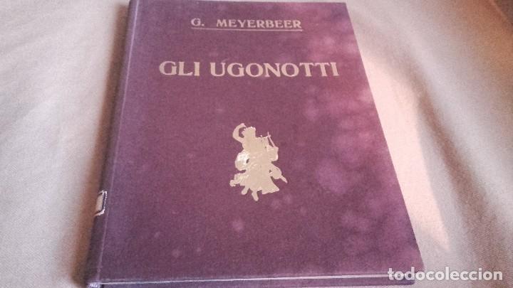 ANTIGUAS PARTITURAS DE LA OPERA DE G.MEYERBEER GLI UGONOTTI .CON SELLO DE LA CASA JUAN AYNÉ (Música - Libretos de Opera)