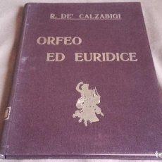 Libretos de ópera: ANTIGUO LIBRO DE LA OPERA DE R. DE CALZABIGI , ORFEO ED EURIDICE. Lote 102921663