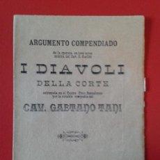 Libretti di opera: LIBRETO DE OPERA ARGUMENTO COMPENDIADO I DIAVOLI DELLA CORTE O. CARLINI GAETANO TANI AÑO 1894. Lote 103875511