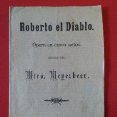 Livrets d'opéra: LIBRETO DE OPERA ARGUMENTO ROBERTO EL DIABLO DEL MAESTRO MEYERBEER AÑO 1892. Lote 103876883