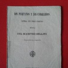 Libretos de ópera: LIBRETO DE OPERA ARGUMENTO LOS PURITANOS Y LOS CABALLEROS DEL MAESTRO BELLINI. Lote 104303895