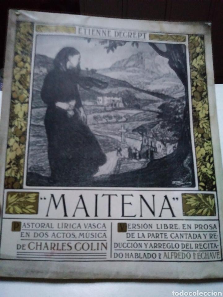 MAITENA. PASTORAL VASCA. ETIENNE DECREPT. CHARLES COLIN. ALFREDO DE ECHAVE. BILBAO 1909. (Música - Libretos de Opera)