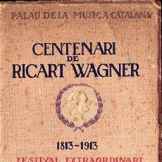 Libretos de ópera: PROGRAMA FESTIVAL EXTRAORDINARI CENTENARI DE RICART WAGNER - PALAU DE LA MÚSICA CATALANA 1913. Lote 109802027