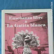 Livrets d'opéra: ENSEÑANZA LIBRE Y LA GATITA BLANCA EN LA ZARZUELA LIBRETO, MAYO 2017. Lote 110260155