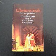 Libretos de ópera: EL BARBERO DE SEVILLA. ÓPERA CÓMICA EN DOS ACTOS DE GIOACCHINO ROSSINI. LIBRETO DE CESARE STERBINI. . Lote 112318775