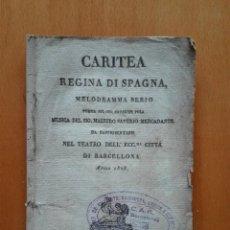 Libretos de ópera: CARITEA REGINA DI SPAGNA. SAVERIO MERCADANTE. LIBRETTO DEL ESTRENO EN ESPAÑA EN 1828. Lote 117914015