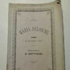 Libretos de ópera: LIBRETO DE MARIA DELORME DE J.BOTESSINI. ALBUMINA DEL COMPOSITOR. LICEU ESTRENO EN ESPAÑA 1864. Lote 119000607