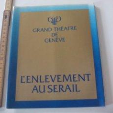 Libretos de ópera: PROGRAMA DE OPERA L'ENLEVEMENT AU SERAIL 1981 THÉATRE DE GENEVE TEATRO GINEBRA SUIZA. Lote 123545171