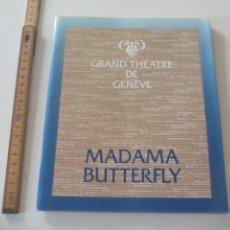 Libretos de ópera: PROGRAMA DE OPERA MADAMA BUTTERFLY 1984 ? THÉATRE DE GENEVE TEATRO GINEBRA SUIZA. Lote 123546567