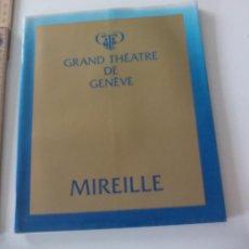 Libretos de ópera: PROGRAMA DE OPERA MIREILLE 1981 PROGRAMME THÉATRE DE GENEVE TEATRO GINEBRA SUIZA. Lote 123546967