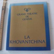 Libretos de ópera: PROGRAMA DE OPERA LA KHOVANTCHINA 1982 PROGRAMME THÉATRE DE GENEVE TEATRO GINEBRA SUIZA. Lote 123547155