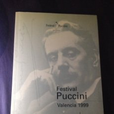 Libretos de ópera: PUCCINI, FESTIVAL. PALAU DE LA MÚSICA DE VALENCIA 1999. COMITÉ DE HONOR P. DOMINGO A. KRAUS.. Lote 124155098