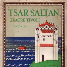 Libretos de ópera: PROGRAMA LA RONDALLA DEL TSAR SALTAN TEATRE TIVOLI (8 MAIG 1933) ESTRENO EN ESPAÑA. Lote 127822267