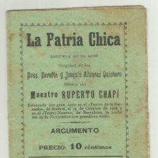 Libretos de ópera: ARGUMENTO - LA PATRIA CHICA - RUPERTO CHAPI - KIOSCO TEATRO NUEVO DE JOSE GUIXA 10CTM. Lote 128610871