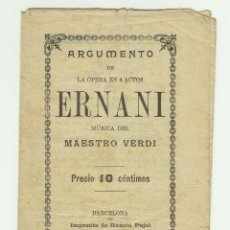 Libretos de ópera: ARGUMENTO - OPERA 4 ACTOS- ERNANI - MUSICA VERDI- IMPRENTA RAMON PUJOL - VENTA JUAN PARTAGAS 10CETM. Lote 128622163