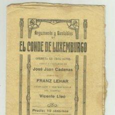 Libretos de ópera: ARGUMENTO Y CANTAB EL CONDE DE LUXEMBURGO - OPERETA . JOSÉ JUAN CADENAS - FRANZ LEHAR - VICENTE LLEÓ. Lote 128623867