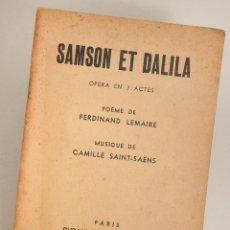 Livrets d'opéra: LIBRETO DE LA OPERA SAMSON ET DALILA ( FRANCÉS ) EDITEURS DURAND ET CIE.. Lote 130112603