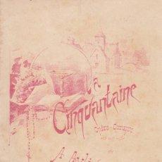 Libretos de ópera: A. AYLICSON. LA CINQUANTAINE. OPERA COMIQUE. MUSIQUE DE GENNARO-CHRETIEN. PARÍS, C. 1910. Lote 131237299