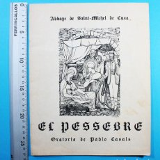 Libretos de ópera: LIBRETO EL PESSEBRE PABLO PAU CASALS, ABBAYE SAINT MICHEL DE CUXA 1966 36 PAG, FRANCES Y CATALAN. Lote 133719370