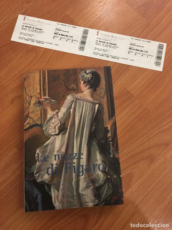 LIBRETO Y ENTRADAS LE NOZZE DI FÍGARO. MOZART. TEATRO REAL DE MADRID 2003 (Música - Libretos de Opera)