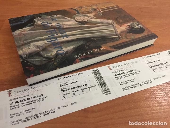 Libretos de ópera: Libreto y entradas le nozze di Fígaro. Mozart. Teatro Real de Madrid 2003 - Foto 6 - 135824490