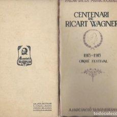 Libretos de ópera: CENTENARI DE RICART WAGNER 1813 - 1913 CINQUE FESTIVAL ASSOCIACIO WAGNERIANA. Lote 136391910