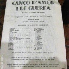 Libretos de ópera: PROGRAMA CANÇO D'AMOR I DE GUERRA OBRA LIRICA EN 2 ACTES LLUIS CAPDEVILA I VICTOR MORA 1926 ZARZUELA. Lote 137365614