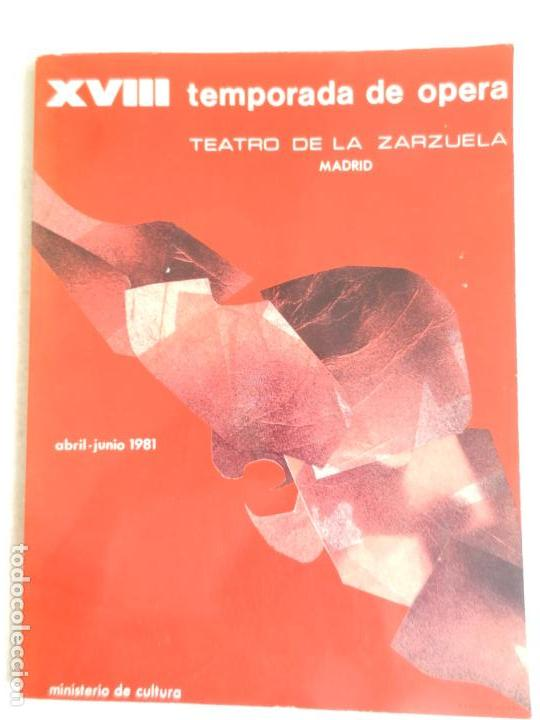 PROGRAMA XVIII TEMPORADA DE OPERA TEATRO DE LA ZARZUELA MADRID - ABRIL / JUNIO 1981 (Música - Libretos de Opera)